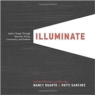 Illuminate by Duarte, Nancy; Sanchez, Patti, 9781101980163