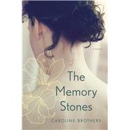 The Memory Stones by Brothers, Caroline, 9781632860163