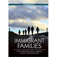 Immigrant Families by Menjívar, Cecilia; Abrego, Leisy J.; Schmalzbauer, Leah C., 9780745670164