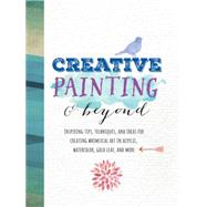 Creative Painting & Beyond by Adams, Alix; Foy, Chelsea; Kirkendall, Gabri Joy, 9781633220164