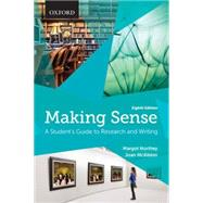 Making Sense A Student's Guide to Research and Writing by Northey, Margot; McKibbin, Joan, 9780199010165
