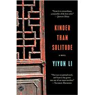 Kinder Than Solitude by Li, Yiyun, 9780812980165