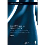 Scientists' Impact on Decision-making: A Case Study of the China Hi-Tech Research and Development Program by Ru; Peng, 9781138900165