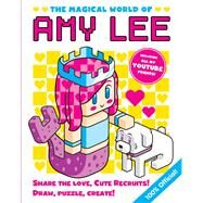 The Magical World of Amy Lee by Lee, Amy, 9781338120165