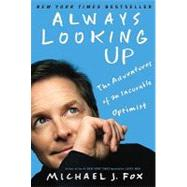 Always Looking Up by Fox, Michael J., 9781401310165