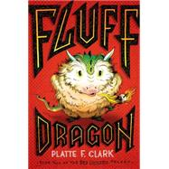 Fluff Dragon by Clark, Platte F., 9781442450165