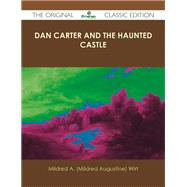 Dan Carter and the Haunted Castle by Wirt, Mildred A., 9781486490165
