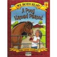 We Both Read-A Pony Named Peanut by McKay, Sindy, 9781601150165