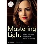 Mastering Light Classic Techniques for Expressive Portrait Photography by Marshall, Curley, 9781682030165