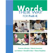 Words Their Way for PreK-K by Johnston, Francine; Invernizzi, Marcia; Helman, Lori; Bear, Donald R.; Templeton, Shane, 9780132430166