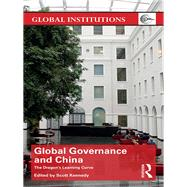 Global Governance and China: The DragonÆs Learning Curve by Kennedy; Scott, 9780415810166