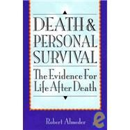 Death and Personal Survival by Almeder, Robert F., 9780822630166