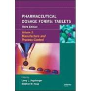 Pharmaceutical Dosage Forms - Tablets: Manufacture and Process Control by Augsburger; Larry L., 9780849390166