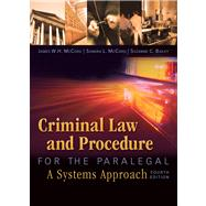 Criminal Law and Procedure for the Paralegal by McCord, James W. H.; McCord, Sandra L.; Bailey, C. Suzanne, 9781435440166