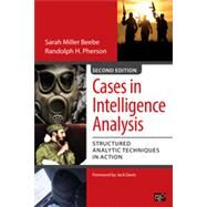 Cases in Intelligence Analysis: Structured Analytic Techniques in Action by Beebe, Sarah Miller; Pherson, Randolph H.; Davis, Jack, 9781483340166