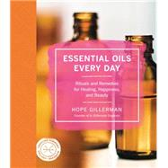 Essential Oils Every Day by Gillerman, Hope, 9780062440167