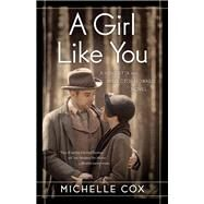 A Girl Like You by Cox, Michelle, 9781631520167