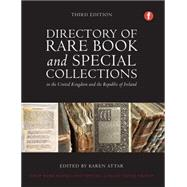 A Directory of Rare Book and Special Collections in the UK and Republic of Ireland by Attar, Karen, 9781783300167