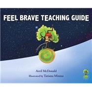 Feel Brave Teaching Guide by McDonald, Avril; Minina, Tatiana, 9781785830167