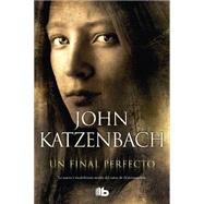 Un final perfecto / Red. One, Two, Three by Katzenbach, John, 9788490700167
