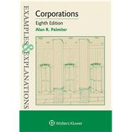 Examples & Explanations for  Corporations by Palmiter, Alan R., 9781454850168