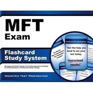 MFT Exam Flashcard Study System : Marriage and Family Therapy Test Practice Questions and Review for the Examination in Marital and Family Therapy by Marriage and Family Therapy Exam Secrets, 9781610720168