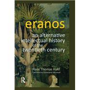 Eranos: An Alternative Intellectual History of the Twentieth Century by Hakl; Hans Thomas, 9781781790168