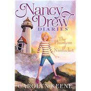 The Phantom of Nantucket by Keene, Carolyn, 9781481400169