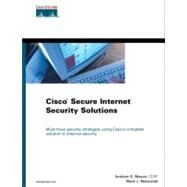 Cisco Secure Internet Security Solutions by Mason, Andrew; Newcomb, Mark J., 9781587050169