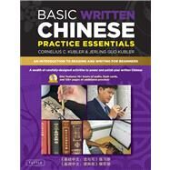 Basic Written Chinese Practice Essentials by Kubler, Cornelius C.; Kubler, Jerling Guo, 9780804840170