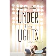 Under the Lights by Adler, Dahlia, 9781633920170