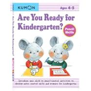 Are You Ready for Kindergarten?: Pencil Skills by Kumon, 9781935800170
