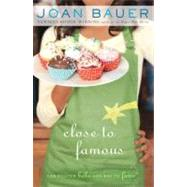Close to Famous by Bauer, Joan, 9780142420171