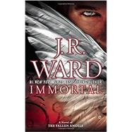 Immortal A Novel of the Fallen Angels by Ward, J.R., 9780451470171