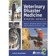 Veterinary Disaster Medicine : Working Animals by Wingfield, Wayne E.; Nash, Sherrie L.; Palmer, Sally B.; Upp, Jerry J., 9780813810171
