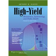 High-Yield Biostatistics, Epidemiology, and Public Health by Glaser, Anthony N., 9781451130171