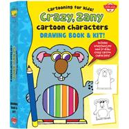 Crazy, Zany Cartoon Characters Drawing Book & Kit: Includes Everything You Need to Draw Crazy Cartoon Characters by Garbot, Dave, 9781633220171
