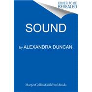 Sound by Duncan, Alexandra, 9780062220172