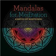Mandalas for Meditation: Scratch-Off NightScapes by Unknown, 9781454710172