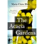 The Acacia Gardens by Blais, Marie-Claire; Spencer, Nigel, 9781487000172