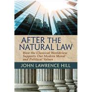 After the Natural Law by Hill, John Lawrence, 9781621640172