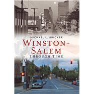 Winston-salem Through Time by Bricker, Michael, 9781625450173