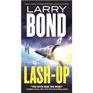 Lash-Up by Bond, Larry, 9780765370174