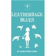 Leatherback Blues by Hood-Caddy, Karen, 9781459740174