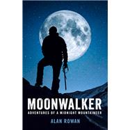 Moonwalker by Rowan, Alan, 9781909430174