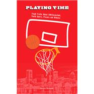 Playing Time: Tough Truths About Aau Basketball, Youth Sports, Parents, and Athletes by McNutt, Kevin, 9780910030175