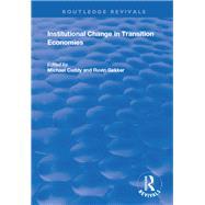 Institutional Change in Transition Economies by Cuddy,Michael;Gekker,Ruvin, 9781138730175