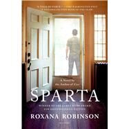 Sparta A Novel by Robinson, Roxana, 9781250050175