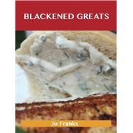 Blackened Greats: Delicious Blackened Recipes, the Top 49 Blackened Recipes by Franks, Jo, 9781486460175