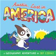 Austin, Lost in America: A Geography Adventure by Czekaj, Jef, 9780062280176